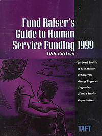 Fund Raiser's Guide to Human Service Funding 1999