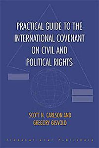 Practical Guide to the International Covenant on Civil and Political Rights