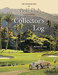The Vintage Era of Golf Club Collectibles Collector's Log