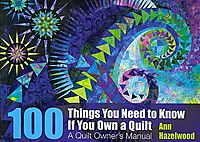 100 Things To Know If You Own A Quilt