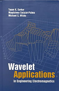 Wavelet Applications in Engineering Electromagnetics