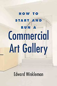 How to Start and Run a Commercial Art Gallery