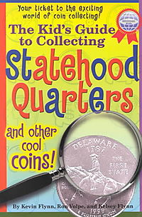 The Kid's Guide to Collecting Statehood Quarters and Other Cool Coins!