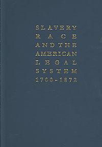 Free Blacks, Slaves, and Slaveowners in Civil and Criminal Courts