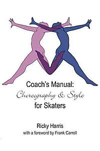Coach's Manual on Choreography and Style for Skaters
