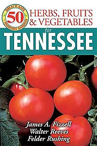 50 Great Herbs, Fruits, and Vegetables for Tennessee