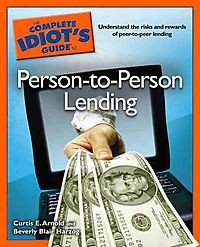 The Complete Idiot's Guide to Person-to-Person Lending