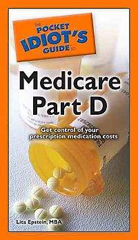 The Pocket Idiot's Guide to Medicare Part D