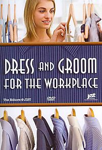 Dress and Groom for the Workplace