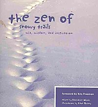 The Zen of Snowy Trails