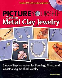 Picture Yourself Creating Metal Clay Jewelery