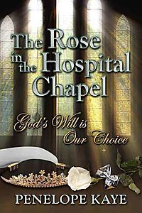 The Rose in the Hospital Chapel