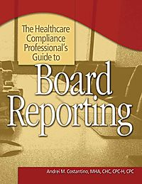 The Healthcare Compliance Professional's Guide to Board Reporting