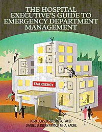 The Hospital Executive's Guide to Emergency Department Management