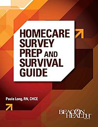 Homecare Survey Prep and Survival Guide