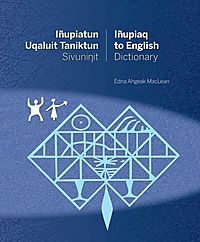 I?upiatun Uqaluit Taniktun Sivuninit / I?upiaq to English Dictionary