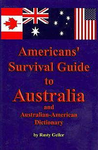 Americans' Survival Guide to Australia and Australian-Aerican Dictionary