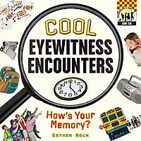 Cool Eyewitness Encounters: How's Your Memory?