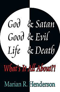God & Satan: Good & Evil: Life & Death