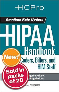 HIPAA Handbook for Coders, Billers, and Him Staff