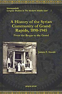 A History of the Syrian Community of Grand Rapids, 1890-1945