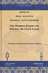 The Ottoman Empire, the Balkans, the Greek Lands