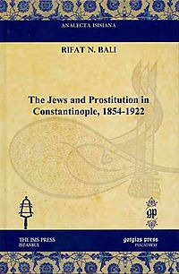 The Jews and Prostitution in Constantinople, 1854-1922