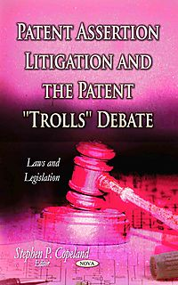 Patent Assertion Litigation and the Patent ''Trolls'' Debate