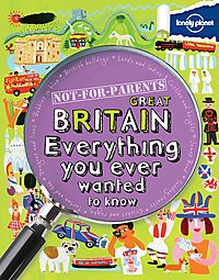 Lonely Planet Not-for-Parents Great Britain