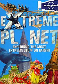 Lonely Planet Not-for-Parents Extreme Planet