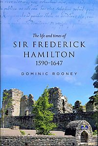 The Life and Times of Sir Frederick Hamilton, 1590-1647