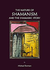 The Nature of Shamanism and the Shamanic Story