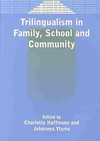 Trilingualism in Family, School, and Community