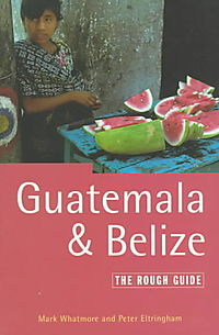 The Rough Guide to Guatemala and Belize
