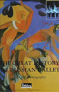 The Great History of the Russian Ballet