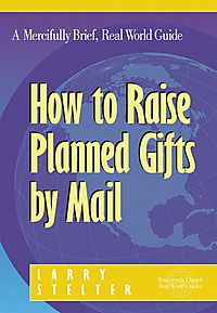 How to Raise Planned Gifts by Mail