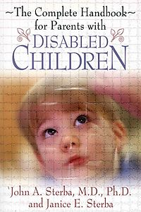 The Complete Handbook for Parents With Disabled Children