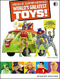 "Mego 8"" Super-Heroes: World's Greatest Toys!"