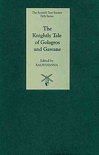 The Knightly Tale of Golagros and Gawane