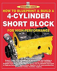 How to Blueprint and Build a 4-cylinder Short Block for High-performance