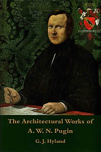 The Architectural Works of A. W. N. Pugin