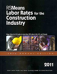 RSMeans Labor Rates for the Construction Industry 2011