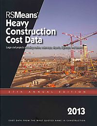 Rsmeans Heavy Construction Cost Data 2013