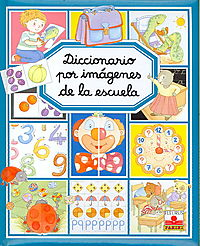 Diccionario por imagenes de la escuela/ Picture Dictionary of the School