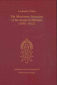 The Missionary Strategies of the Jesuits in Ethiopia 1555-1632