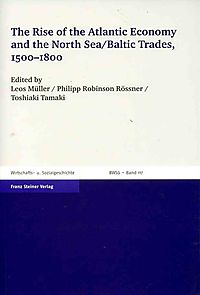 The Rise of the Atlantic Economy and the North Sea/Baltic Trade, 1500-1800