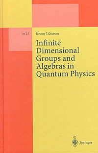 Infinite Dimensional Groups and Algebras in Quantum Physics