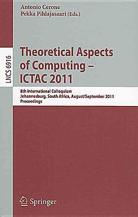 Theoretical Aspects of Computing - ICTAC 2011