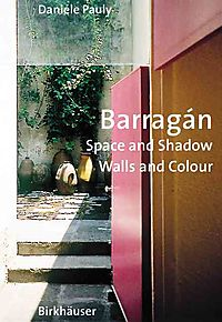 Barragan-Space and Shadow, Walls and Colour