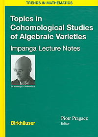 Topics In Cohomological Studies Of Algebraic Varieties